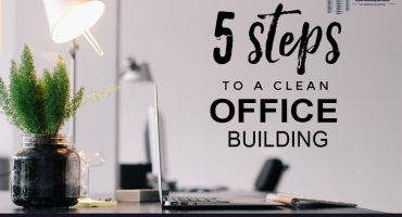 Five Quick Tips Clean Office Buildings