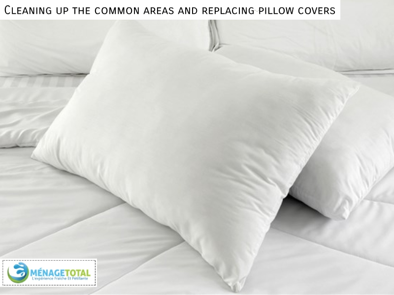 Cleaning up the common areas and replacing pillow covers-Menage Total