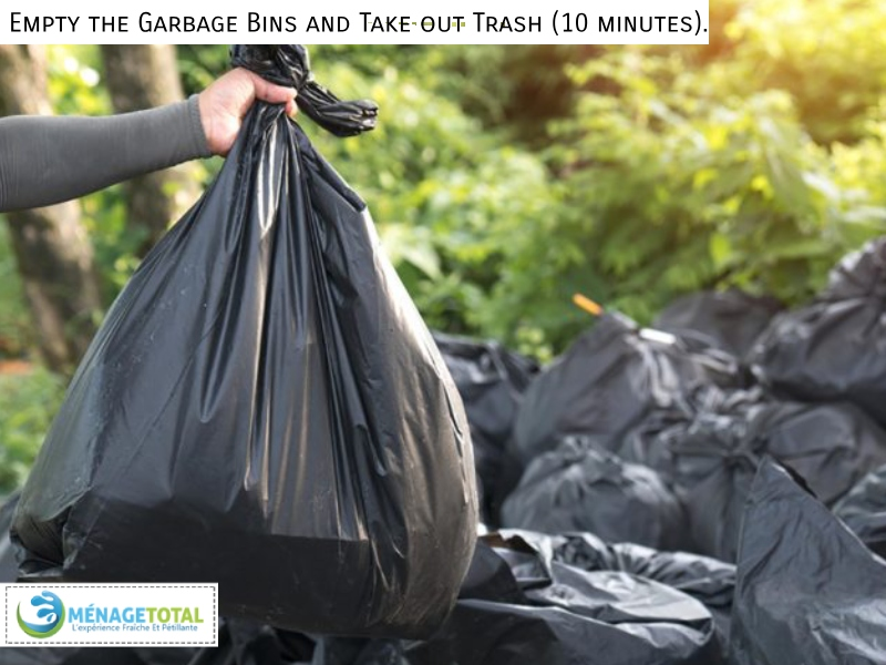 Empty the Garbage Bins and Take out Trash (10 minutes).-Menage Total